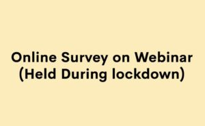 Online Survey on Webinar Held During lockdown