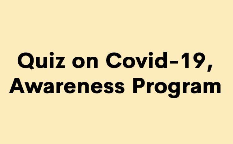 Quiz on Covid-19, Awareness Program