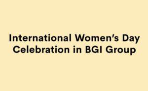 International Women's Day Celebration in BGI Group